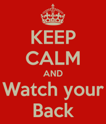 keep-calm-and-watch-your-back